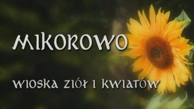 Mikorowo Wioska Ziół i Kwiatów
